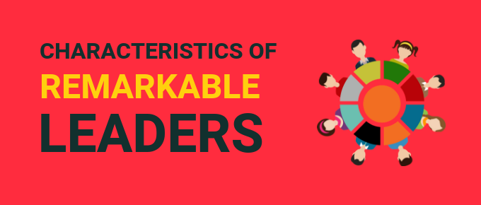 Characteristics of a Leader: 21 Qualities of Remarkable Leadership
