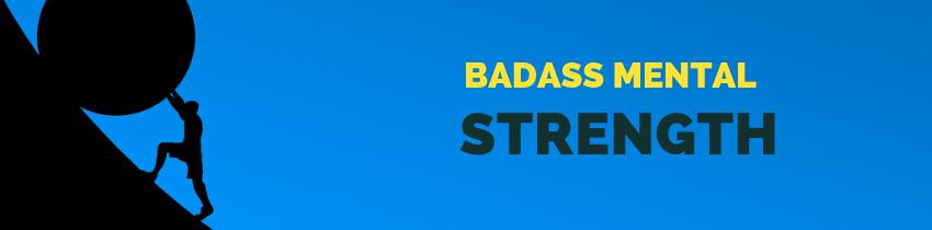 badass mental strength