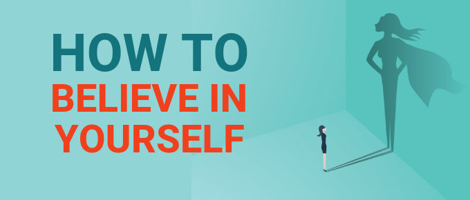 how-to-believe-in-yourself