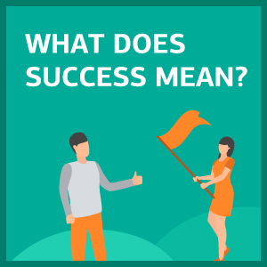 What Does Success Mean And How To Achieve It
