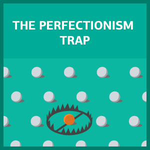 the perfectionism trap by SoulSalt
