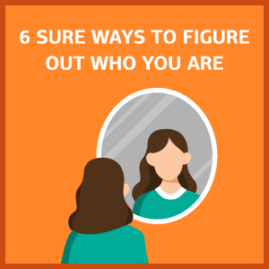 how to figure out who you are